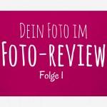 Schick mir Dein Foto – Video-Review Folge 1