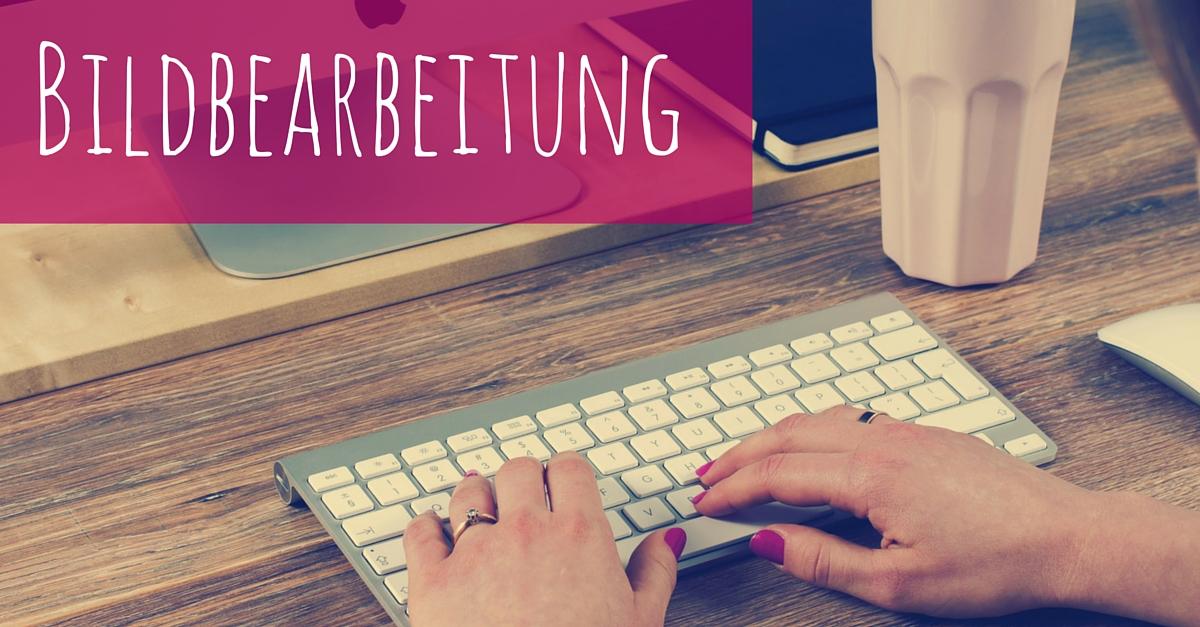 Bildbearbeitung-Blogger